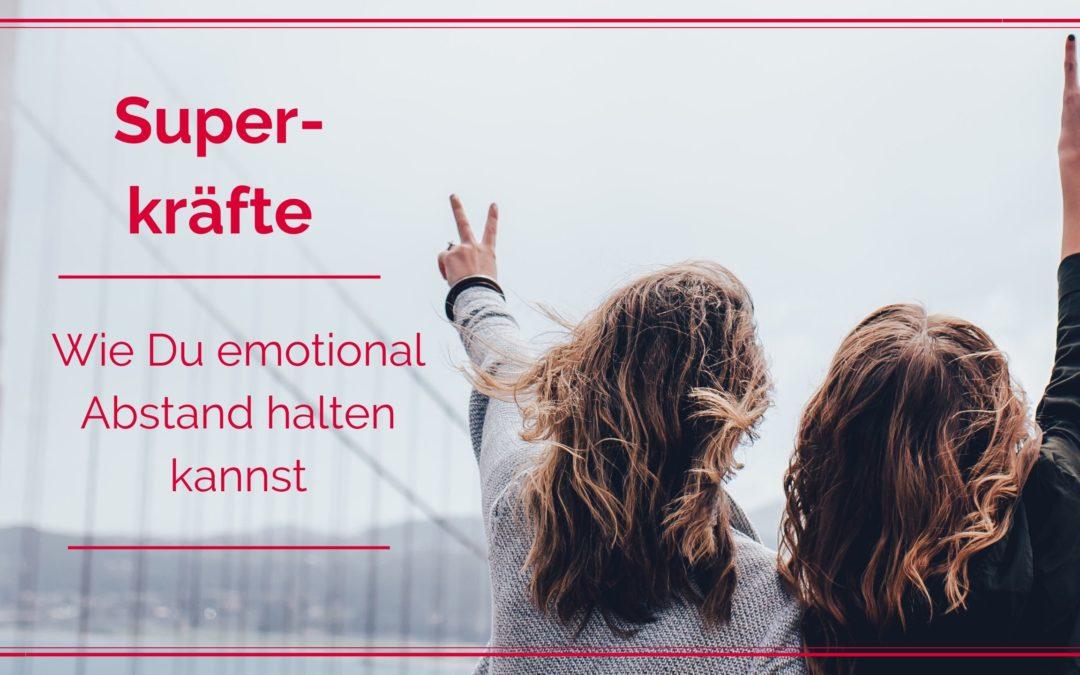 Wie Du emotional Abstand halten kannst